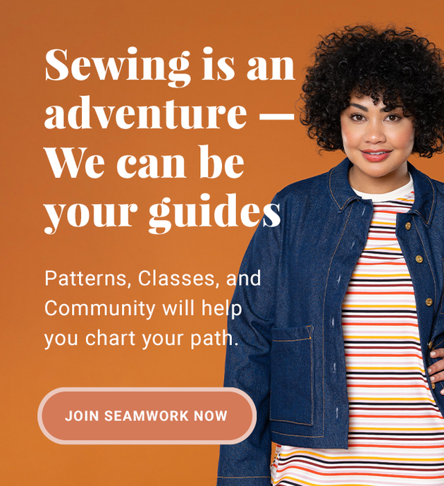 Sewing is an adventure — We can be your guides