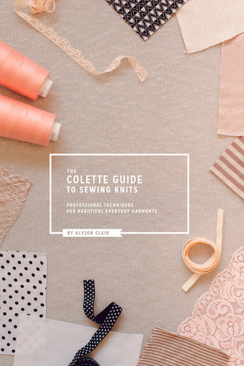 The Colette Guide to Sewing Knits Ebook